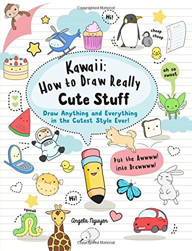 Kawaii! How to Draw Really Cute Stuff