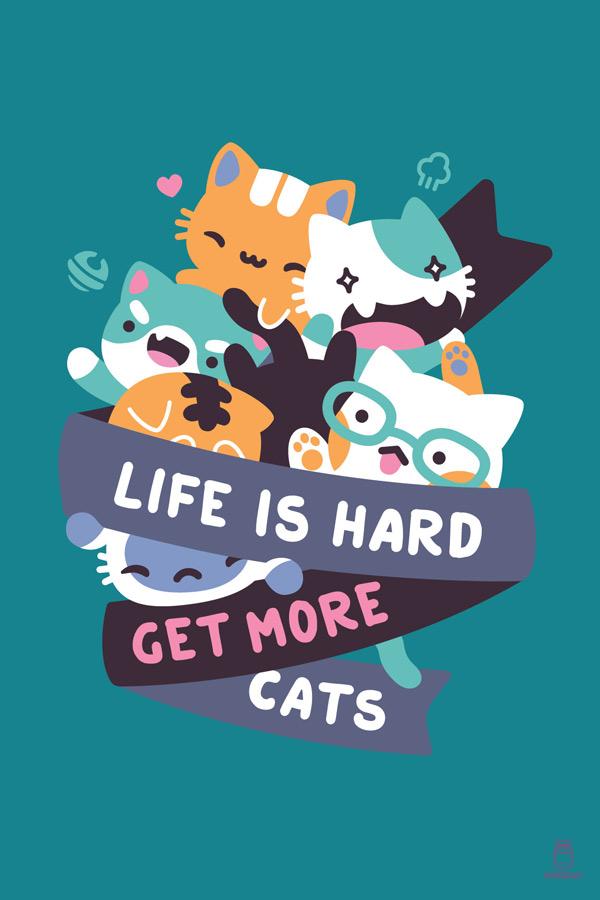 kawaii motivation - life is hard, get more cats