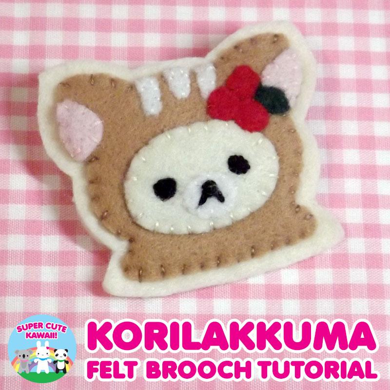 Korilakkuma felt brooch tutorial